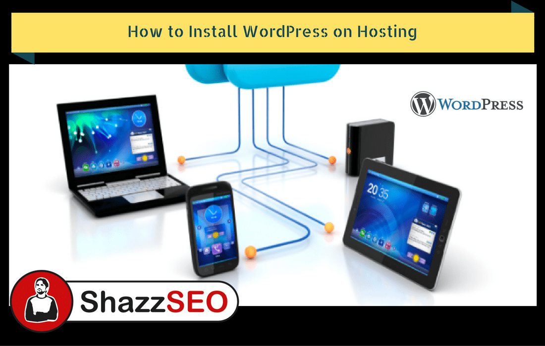 How to Install WordPress on Hosting – Easiest guide of 2021