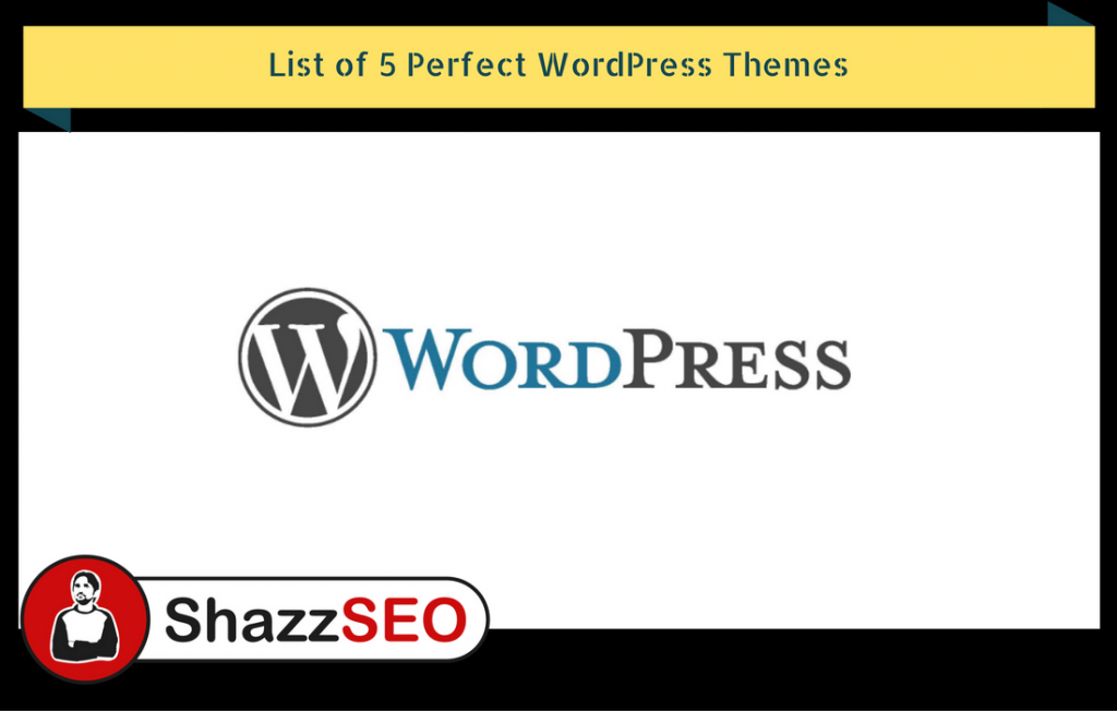 list-of-5-perfect-wordpress-themes