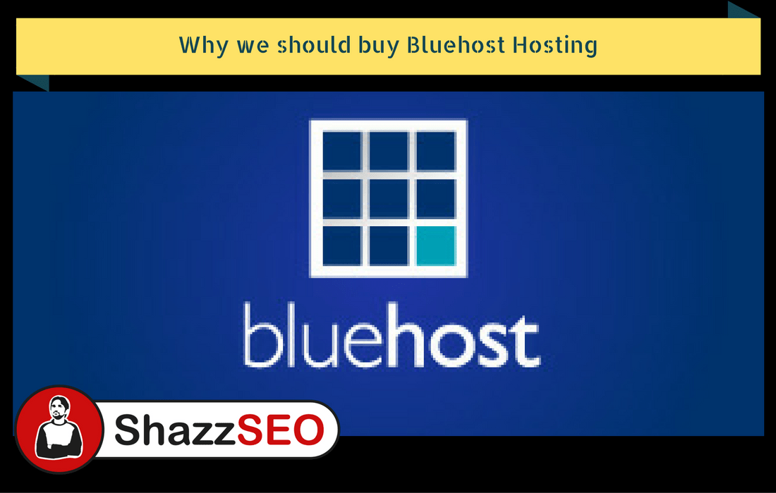 Why we should buy Bluehost Hosting – 5 Most Important Facts of 2018