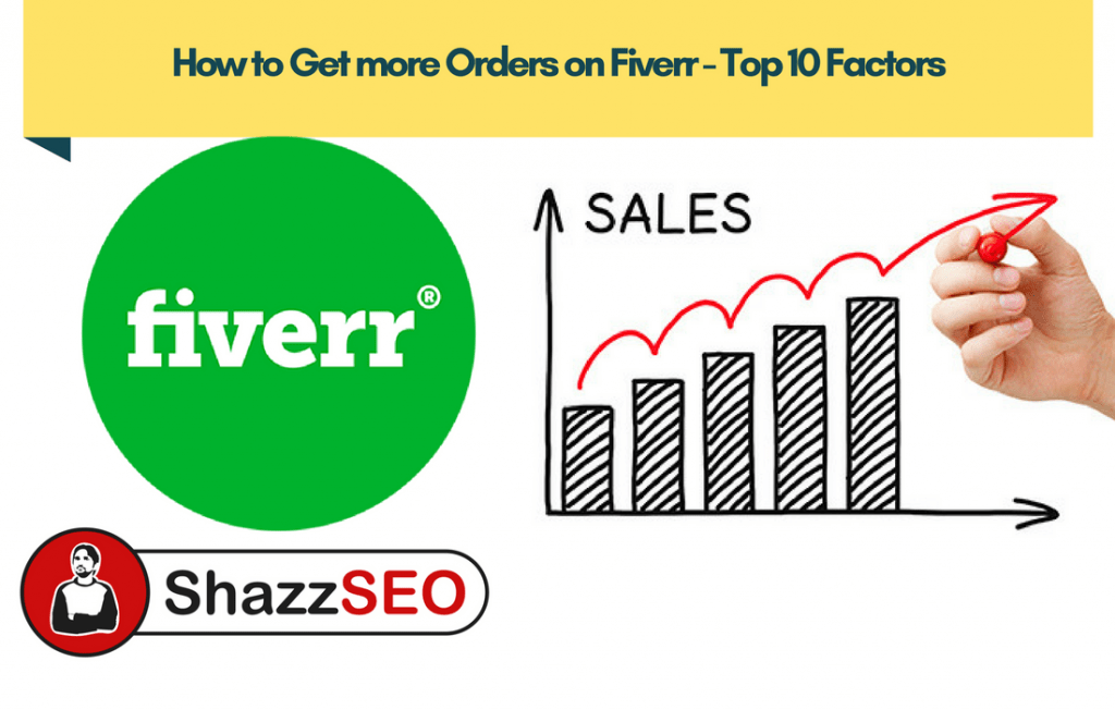 How to Get more Orders on Fiverr - Top 10 Factors