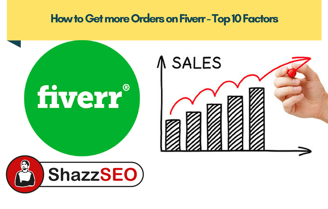 How to Get more Orders on Fiverr – Top 10 Factors