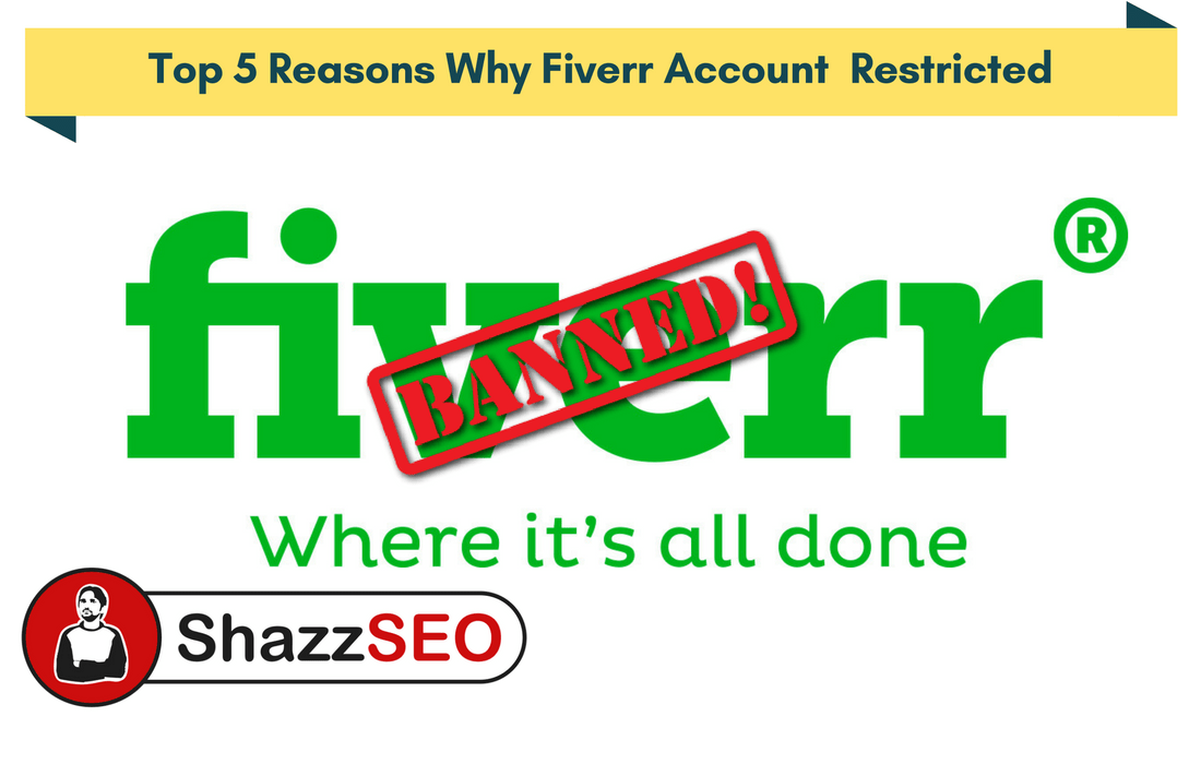 Top 5 Reasons Why Fiverr Account  Restricted- Must Read