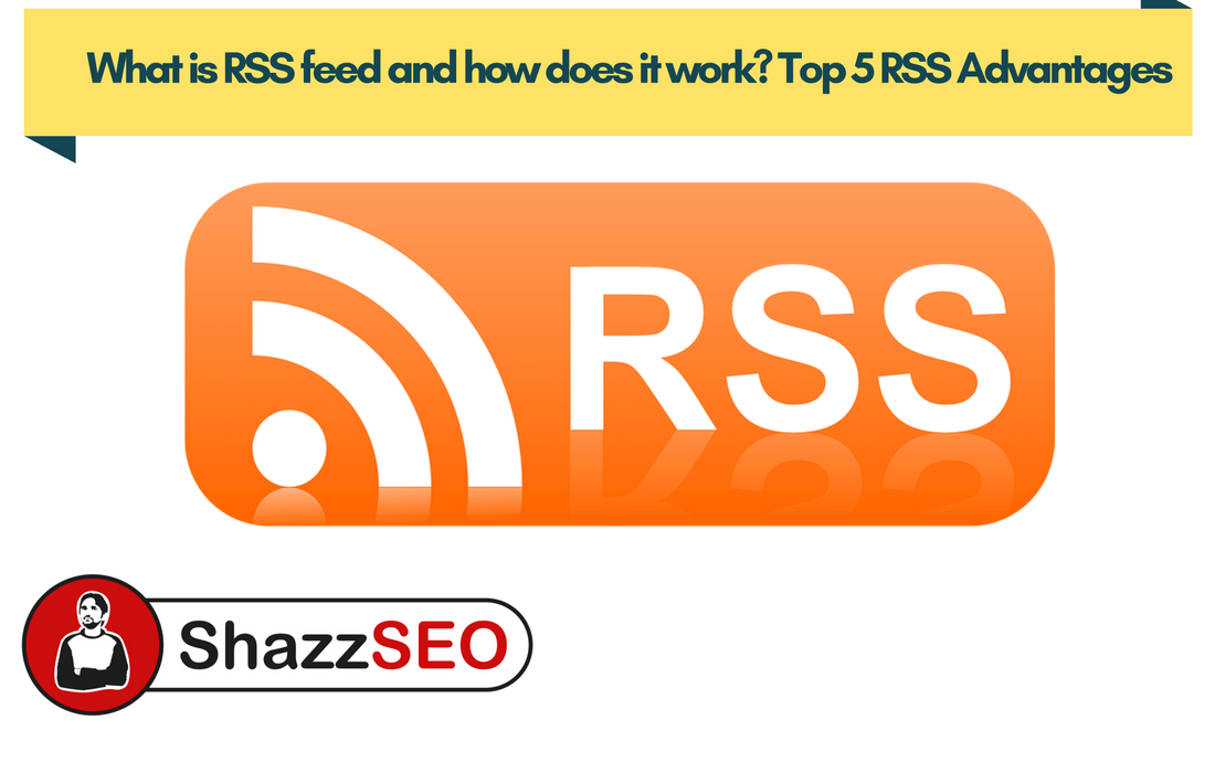 What is RSS feed and how does it work Top 5 RSS Advantages