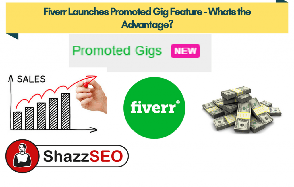Fiverr Launches Promoted Gig Feature - Whats the Advantage