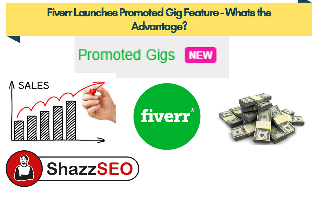 Fiverr Launches Promoted Gig Feature – Whats the Advantage?