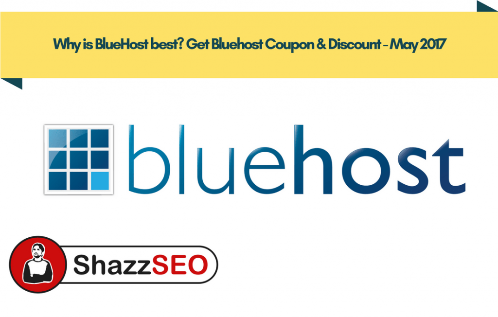 Why is BlueHost best Get BlueHost Coupon & Discount - May 2017