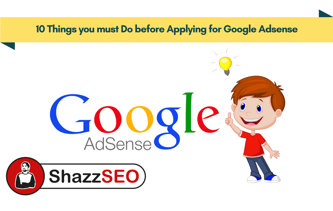 10 Things you must Do before Applying for Google Adsense
