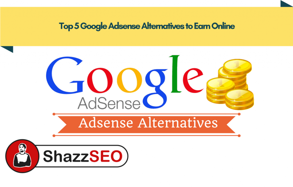Top 5 Google Adsense Alternatives to Earn Online