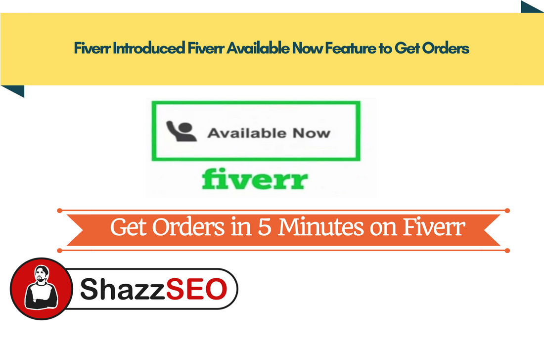 Fiverr Introduced Fiverr Available Now Feature to Get Orders Instantly