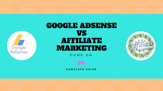 Affiliate or AdSense Which Makes More Money Complete Guide