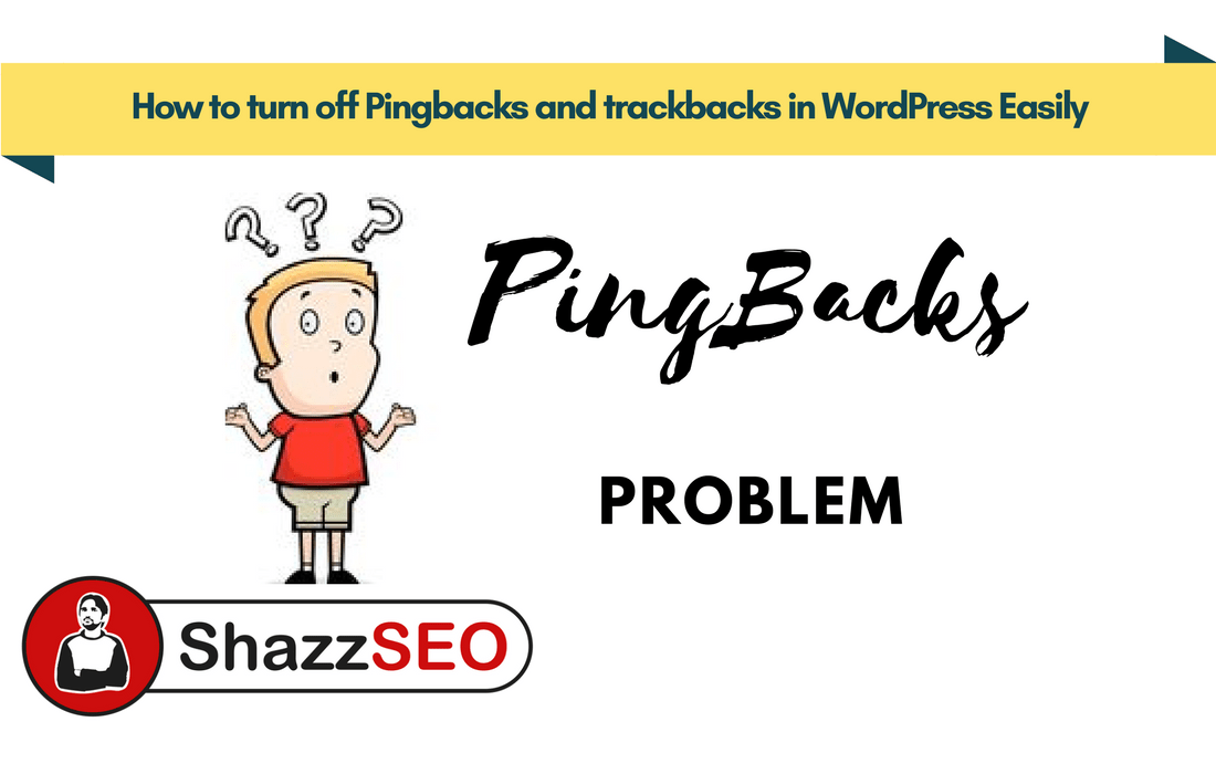 How to turn off Pingbacks and trackbacks in WordPress Easily