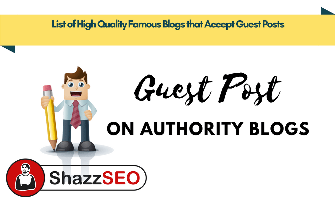 List of High Quality Famous Blogs that Accept Guest Posts Free