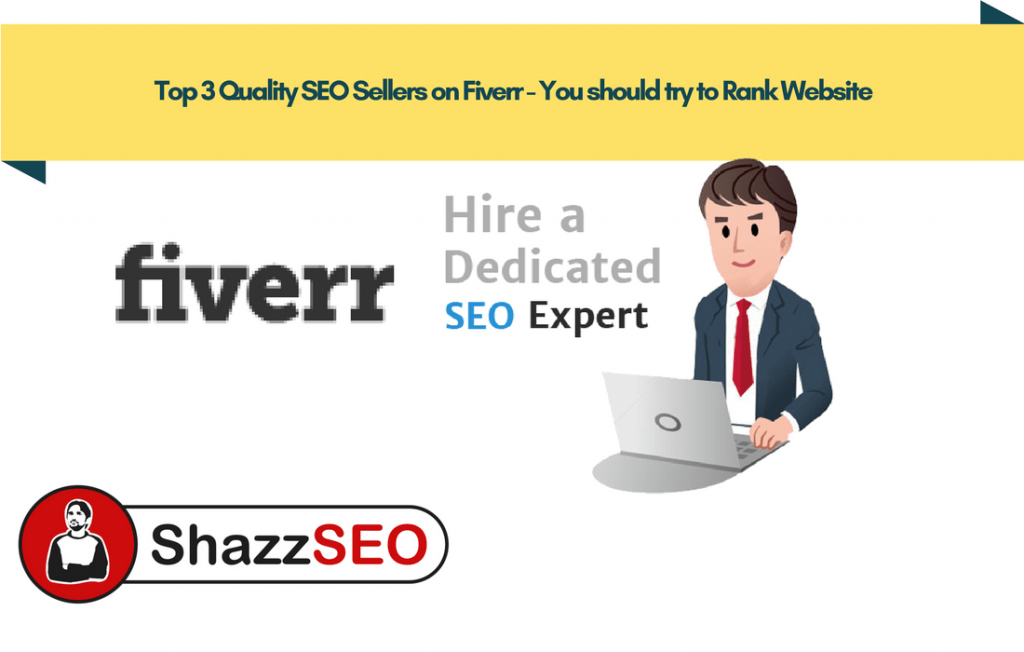Top 3 Quality SEO Sellers on Fiverr - You should try to Rank Website