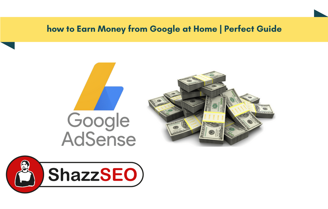 how to Earn Money from Google at Home Perfect Guide
