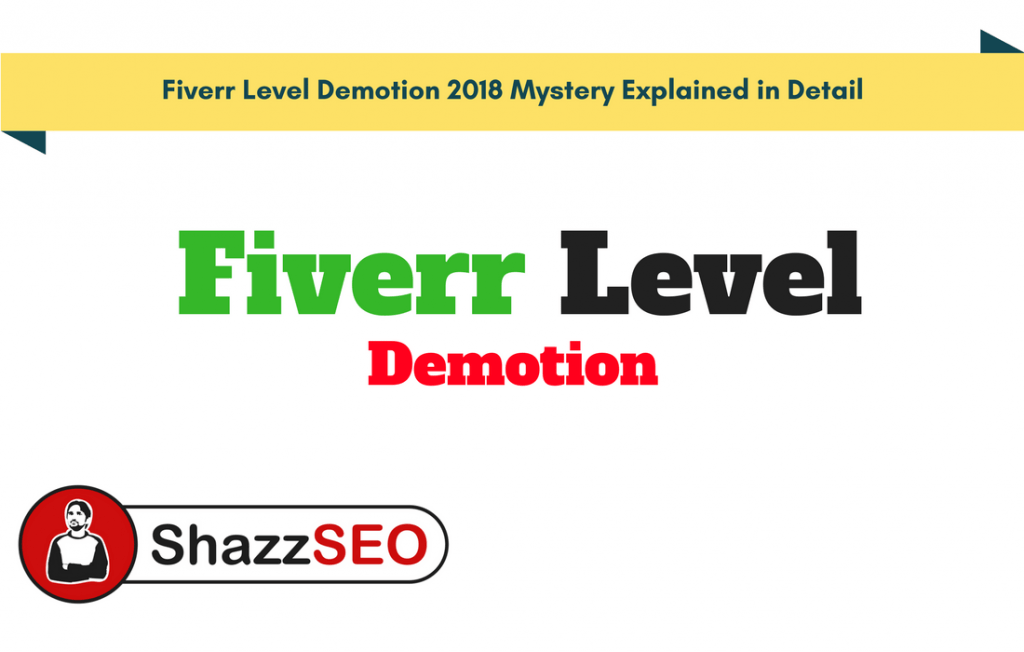 Fiverr Level Demotion 2018 Mystery Explained in Detail