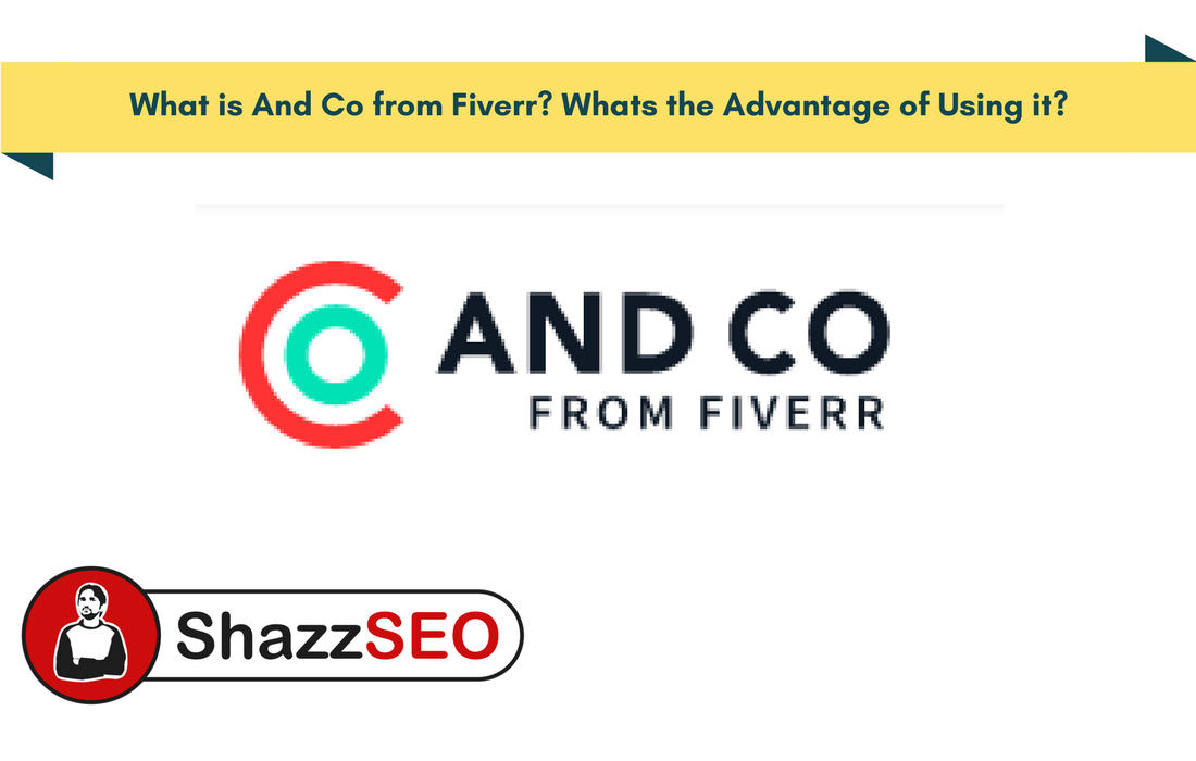 What is And Co from Fiverr? Whats the Advantage of Using it?
