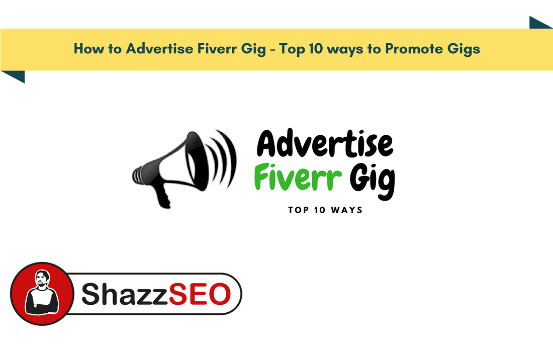 How to Advertise Fiverr Gig – Top 10 ways to Promote Gigs