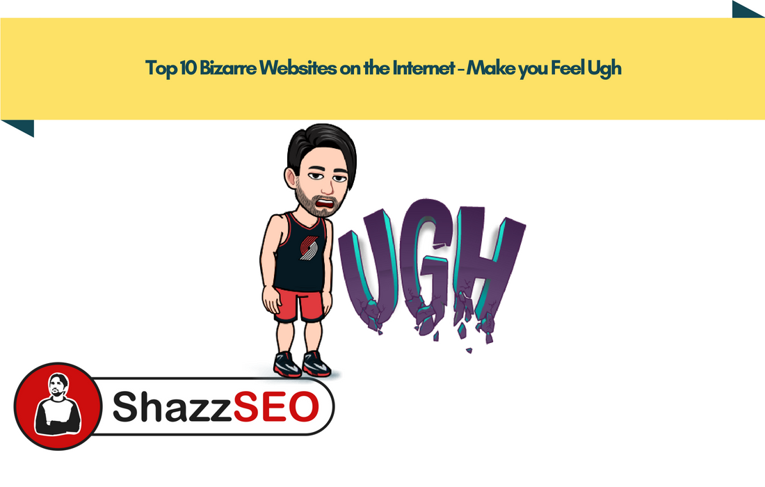 Top 10 Bizarre Websites on the Internet - Make you Feel Ugh