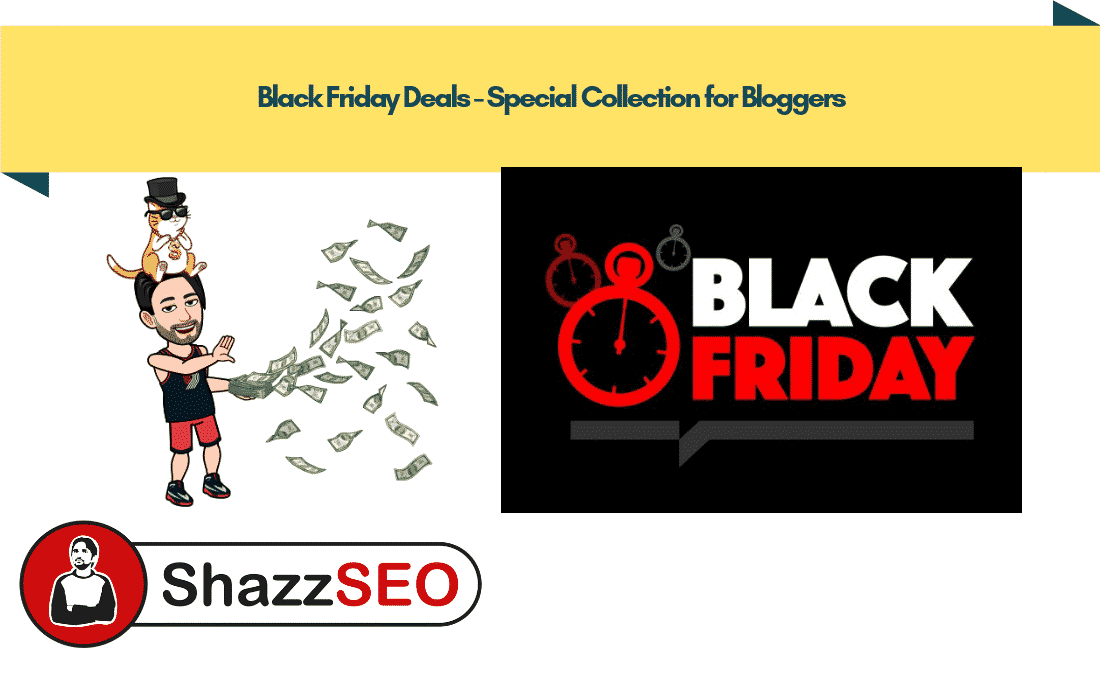 Black Friday Weekend Deals 2018 – Best for Bloggers