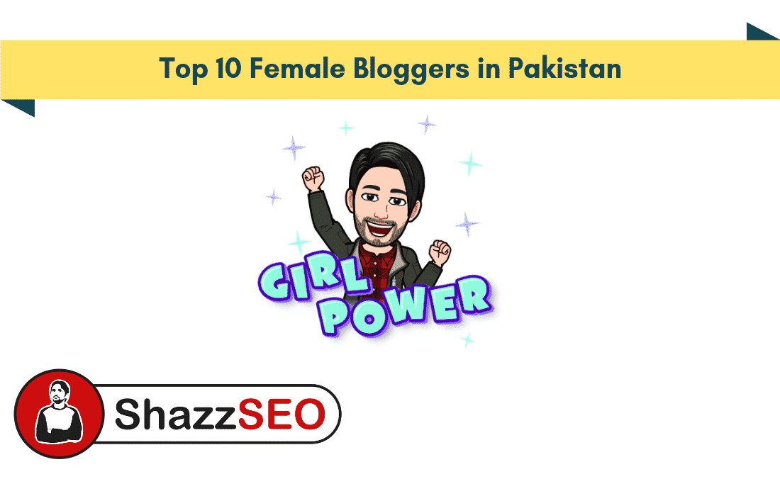 Top 10 Female Bloggers in Pakistan of 2019