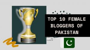 Top 10 Female Bloggers of Pakistan 2020
