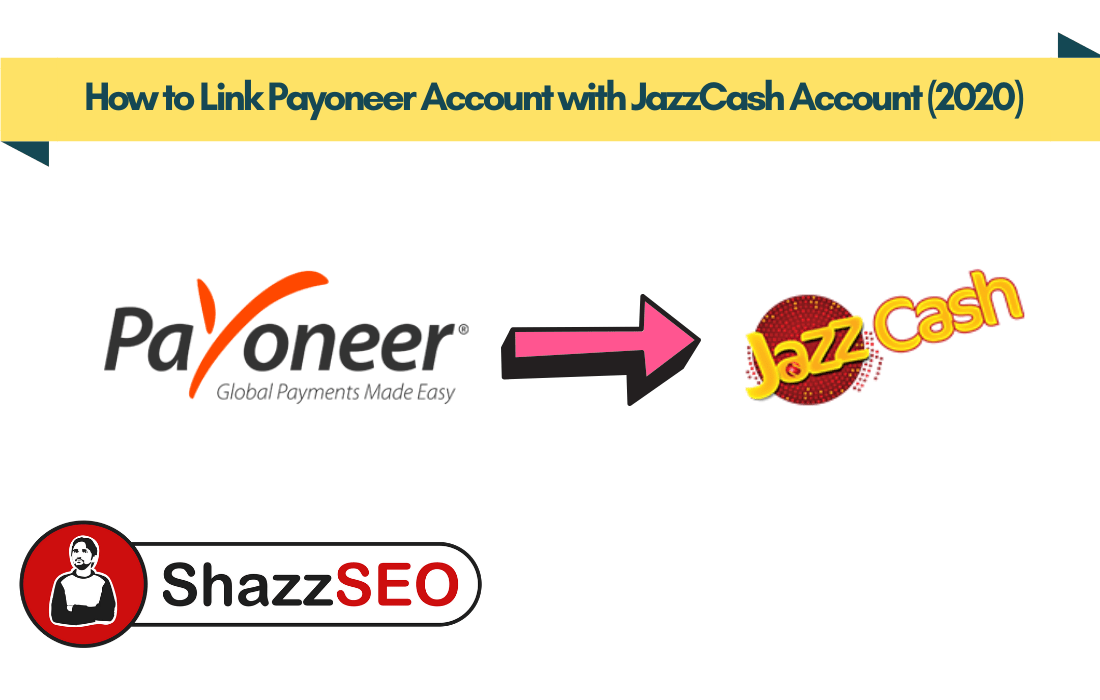 How to Link Payoneer Account with JazzCash Account (2020)