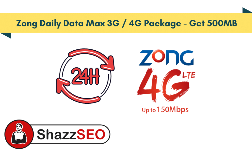 Zong Daily Data Max 3G / 4G Package - Get 500MB