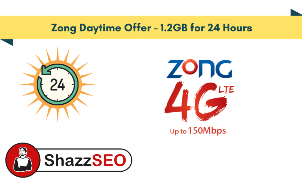 Zong Daytime Offer - 1.2GB for 24 Hours