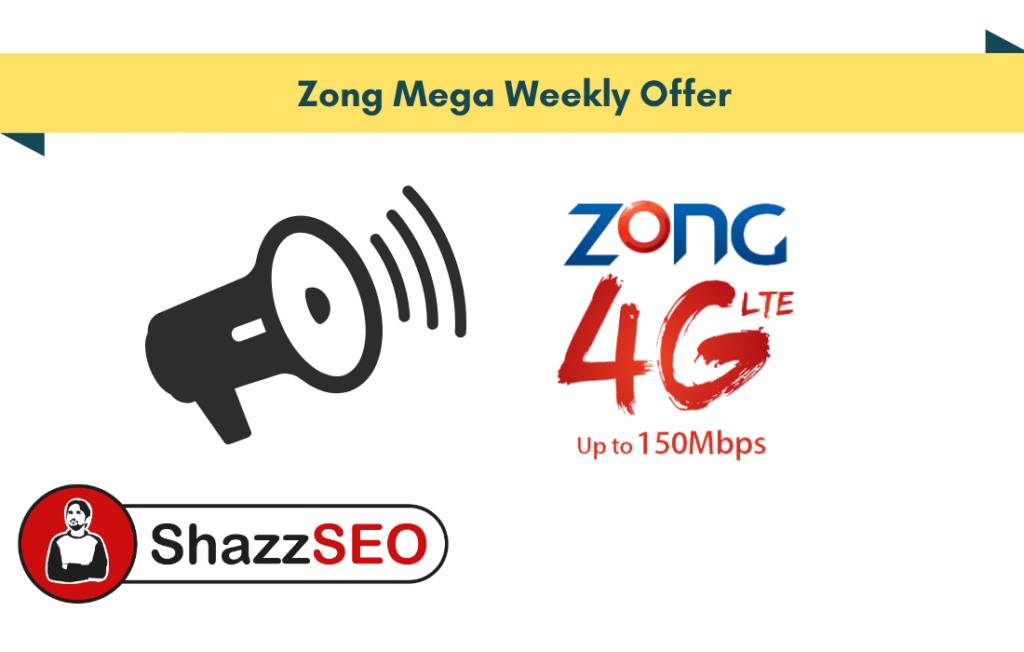 Zong Mega Weekly Offer 2021