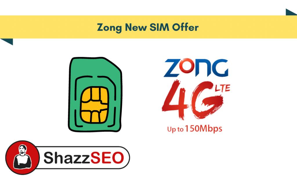 Zong New SIM Offer 2021