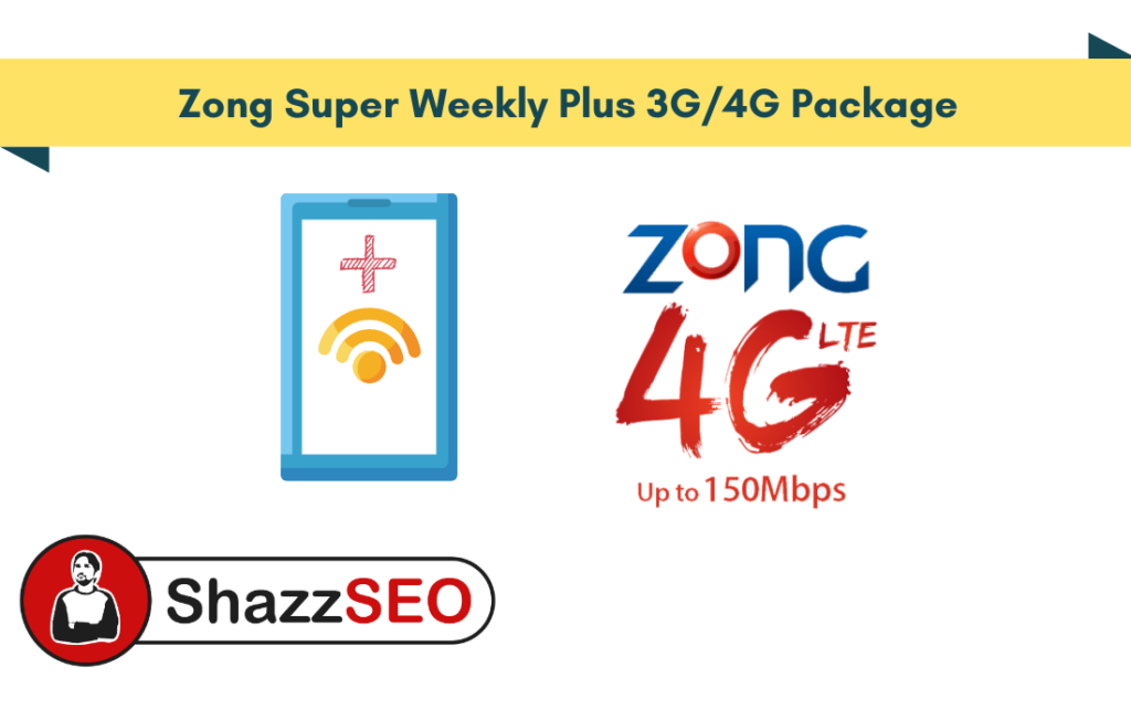 Zong Super Weekly Plus 3G_4G Package 2021