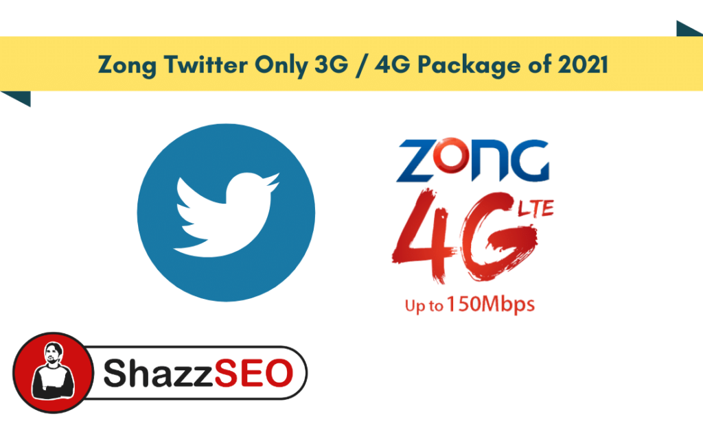 Zong Twitter Only 3G-4G Package of 2021