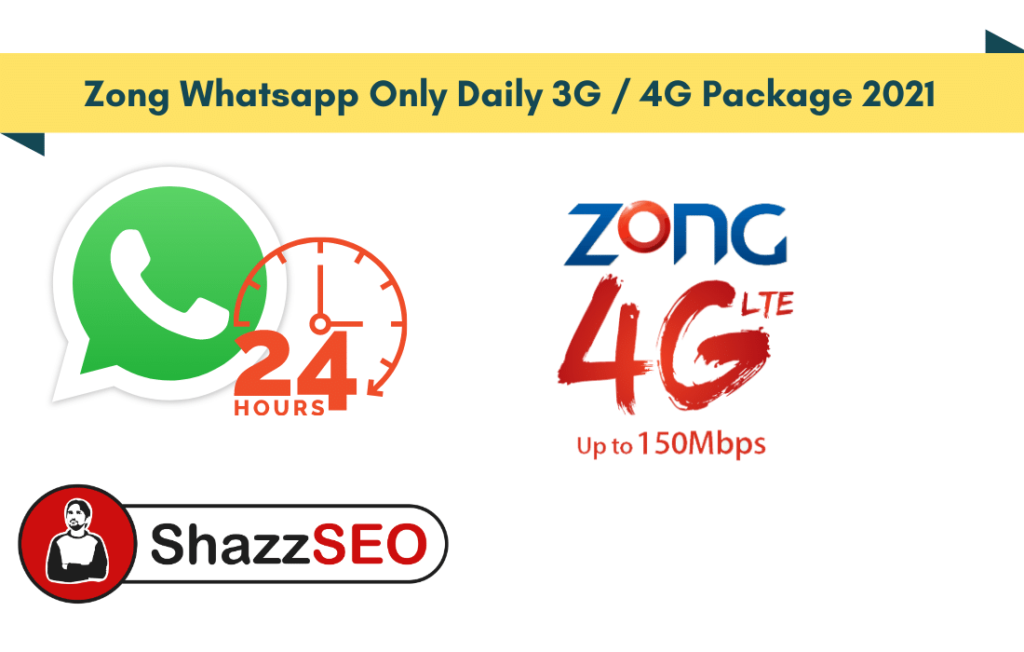 Zong Whatsapp Only Daily 3G _ 4G Package 2021