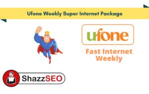 Ufone Weekly Super Internet Package